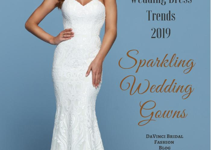 b3722903be3 Top Wedding Dress Trends for 2019 Sparkly Wedding Gowns – DaVinci Bridal  Fashion Blog