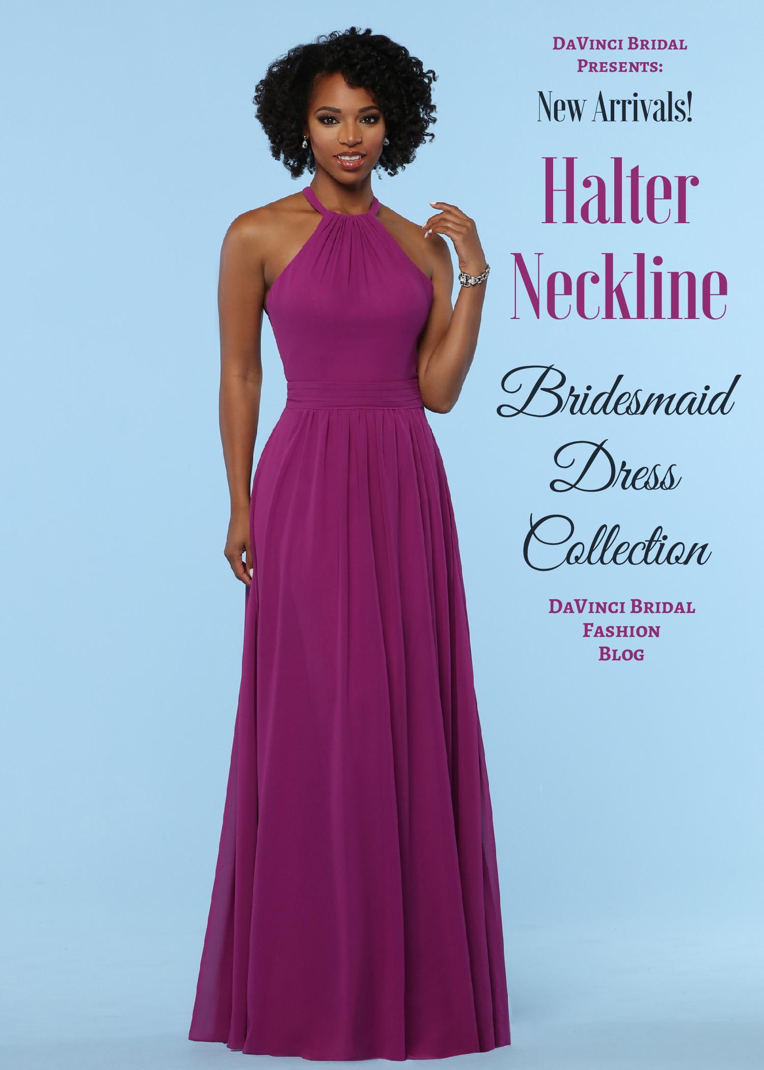 685a06a2b64 Halter Bridesmaid Dresses 2019 New Arrivals – DaVinci Bridal Blog