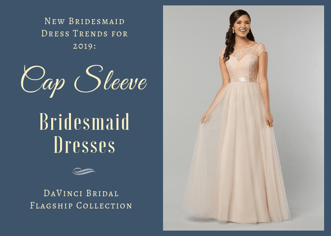 New Bridesmaid Dress Trends 2019 Cap Sleeve Bridesmaid Dresses