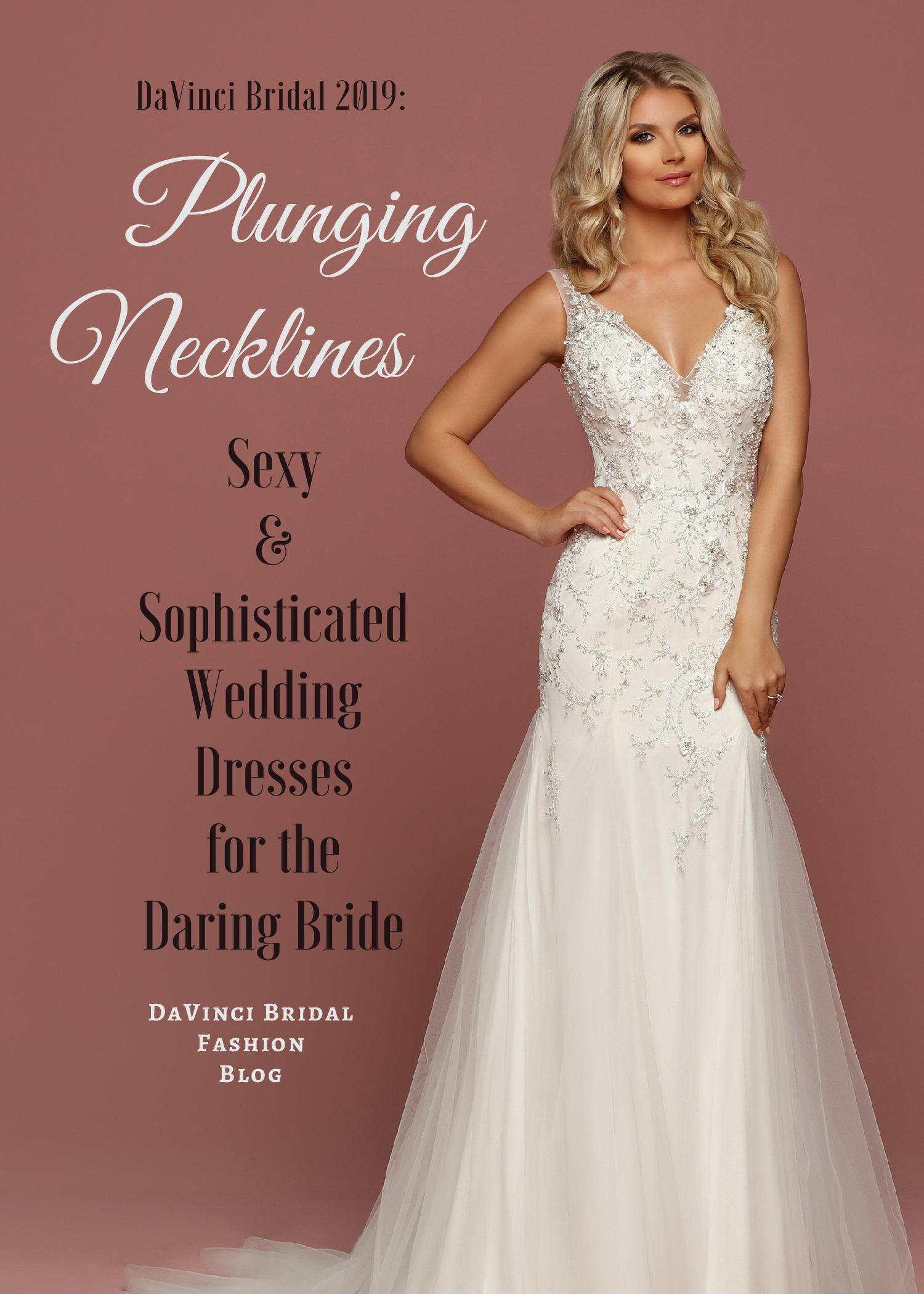 Plunging V Neck Wedding Dresses For The Daring Bride Davinci