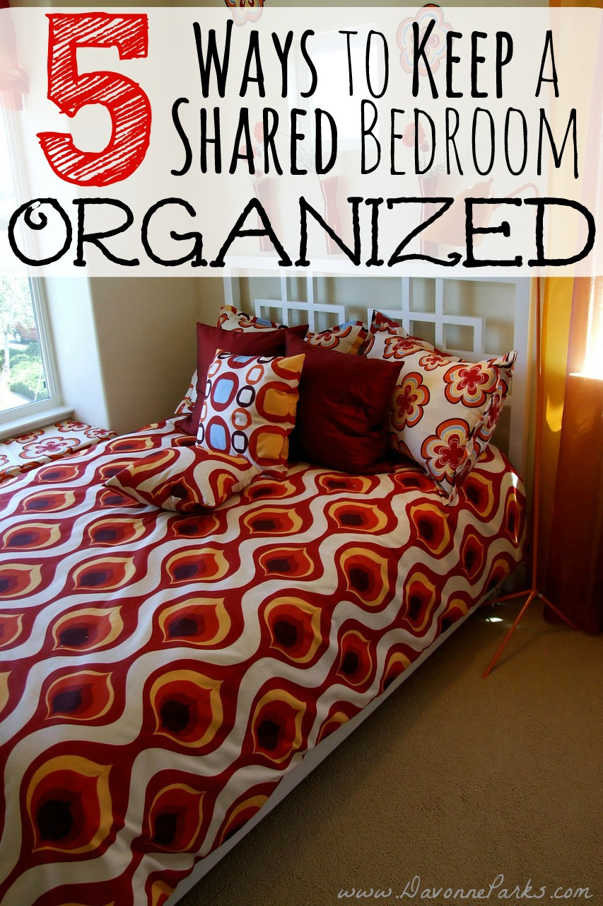 5 ways to keep a shared bedroom organized davonne parks for 5 tips to organize your bedroom