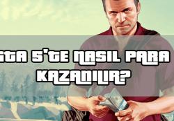 GTA 5'te Para Nasıl Kazanılır?