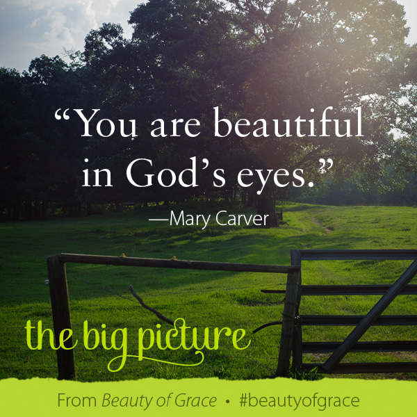 Mary Carver The Beauty of Grace #beautyofgrace