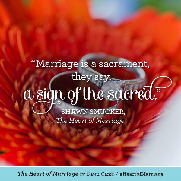 Shawn Smucker The Heart of Marriage #HeartofMarriage