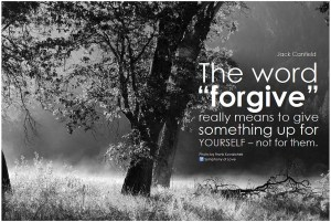 Jack Canfield The word 'forgive' really means to give something up for yourself - not for them