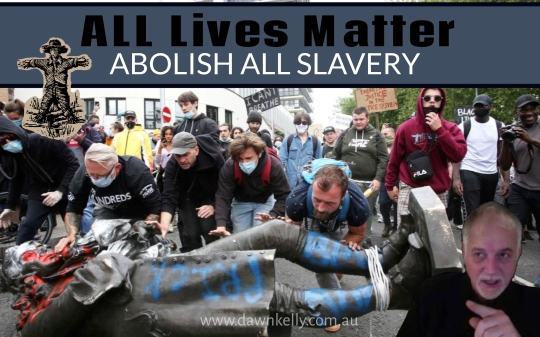 Abolish ALL Slavery –  ALL Lives Matter!