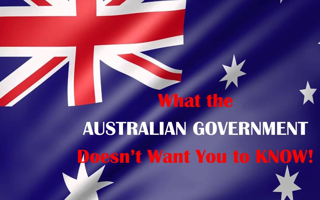 What the Australian Government doesn't want you to know