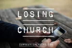 Losing Church