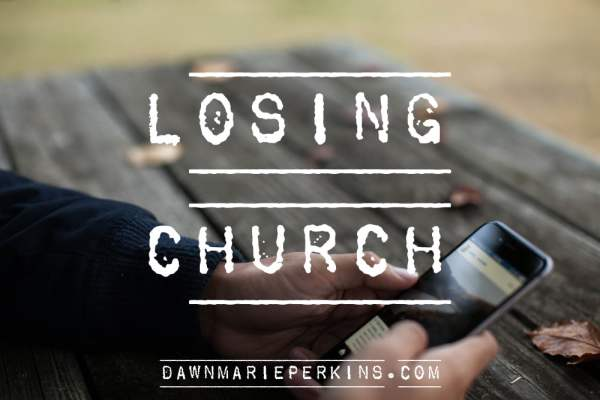 Losing Church: Realizations after leaving the church we were involved in for 18 years
