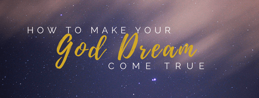 How to Make Your God Dream Come True