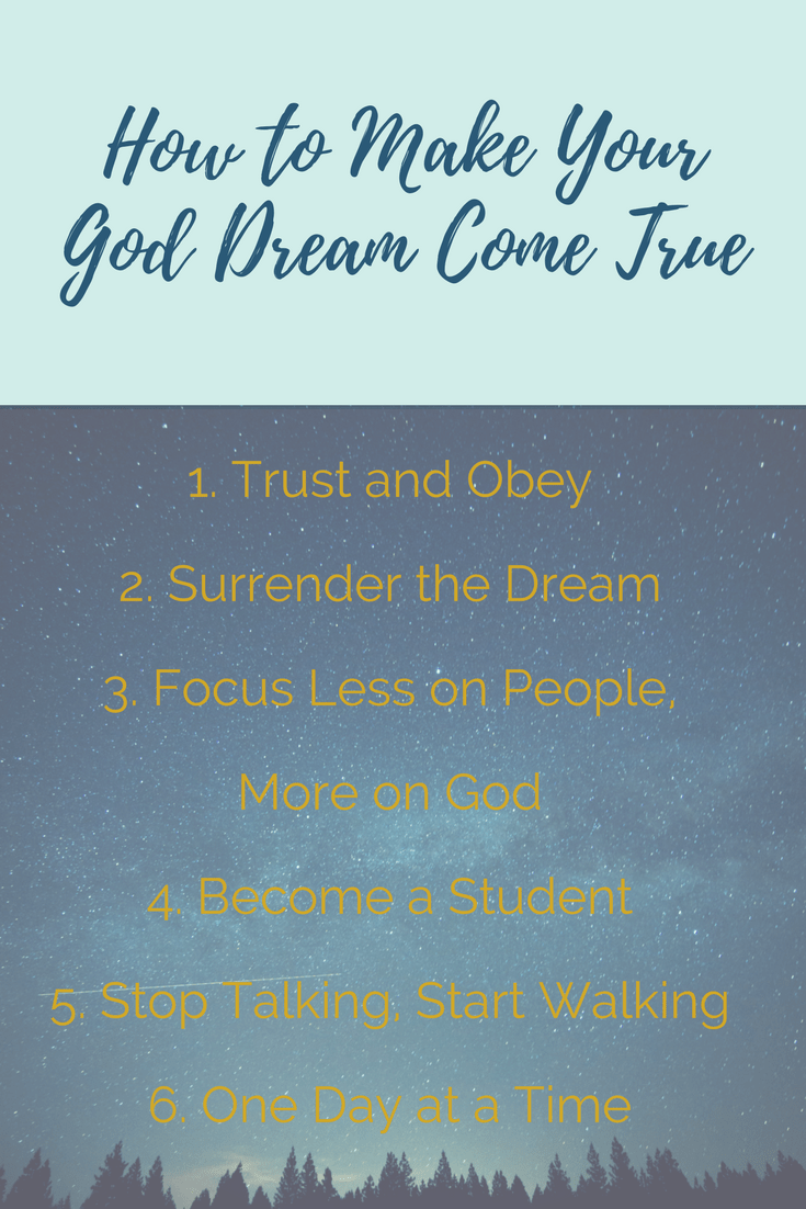 How to Make Your God Dream Come True | Six Steps to Get You Started