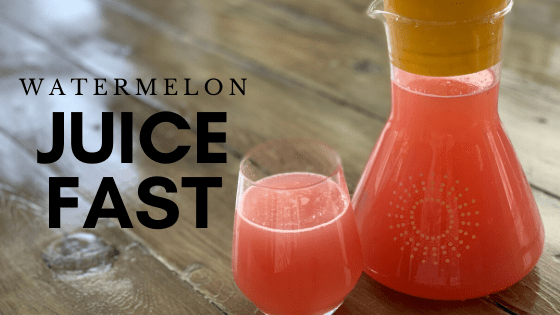 Watermelon Juice Fast