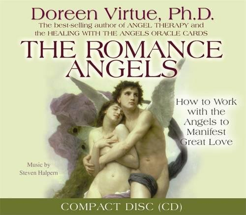 The Romance Angels: How to Work with the Angels to Manifest Great Love Audio CD