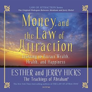 Money, and the Law of Attraction: Learning To Attract Wealth, Health, and Happiness: 5 Audio CD – Audiobook, Unabridged