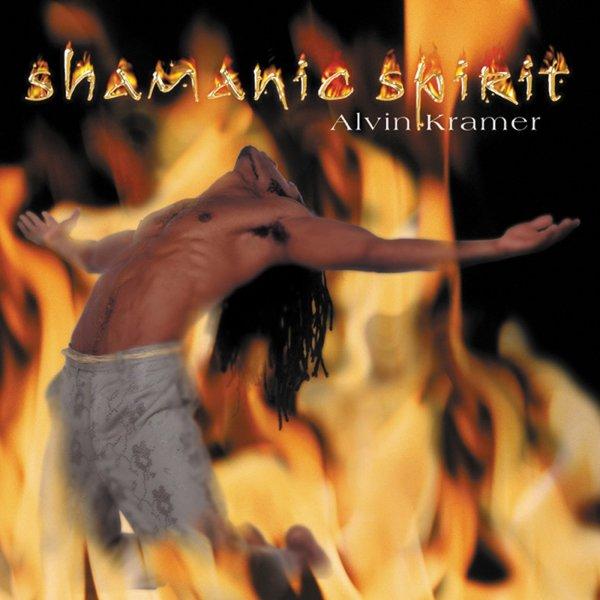 Shamanic Spirit by Alvin Kramer CD