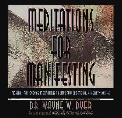 Meditations for Manifesting Audio CD by Dr Wayne W. Dyer