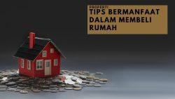 Tips Bermanfaat Dalam Membeli Rumah