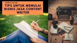 Tips untuk memulai bisnis jasa content writer