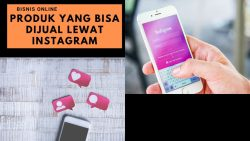Ide produk yang bisa dijual lewat instagram selama masa sulit