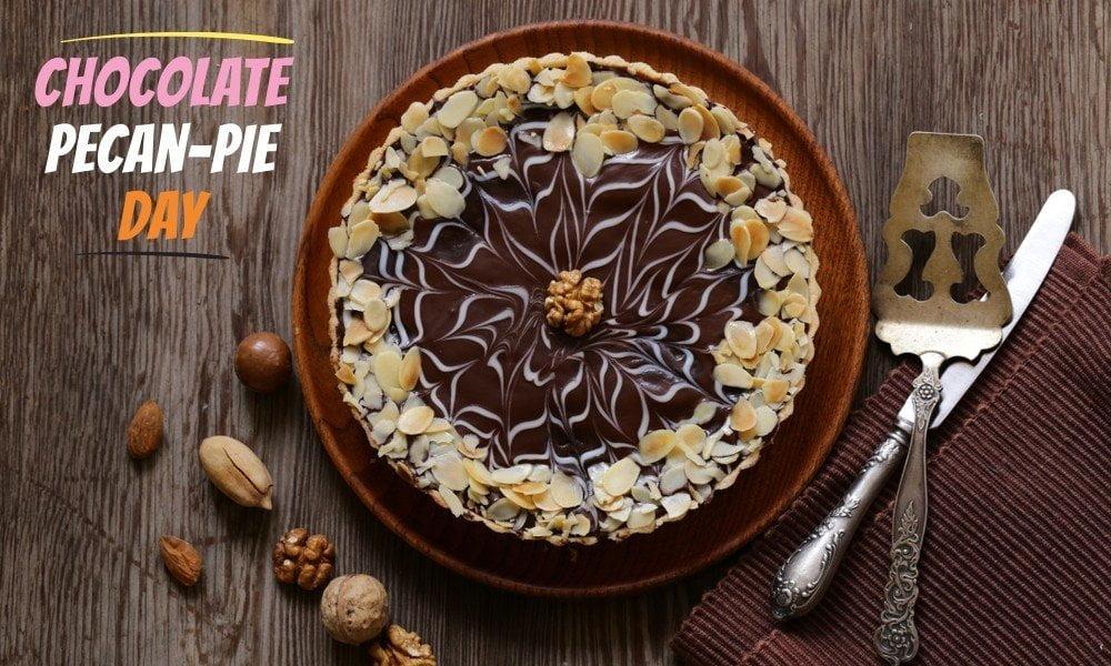 Chocolate Pecan Pie Day