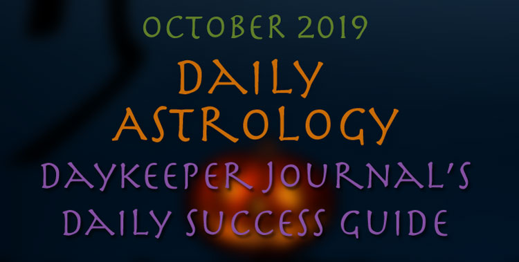 Daily Astrology, Daykeeper Daily Success Guide, October 2019