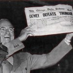 Dewey Defeats Truman - an overwhelming about-face
