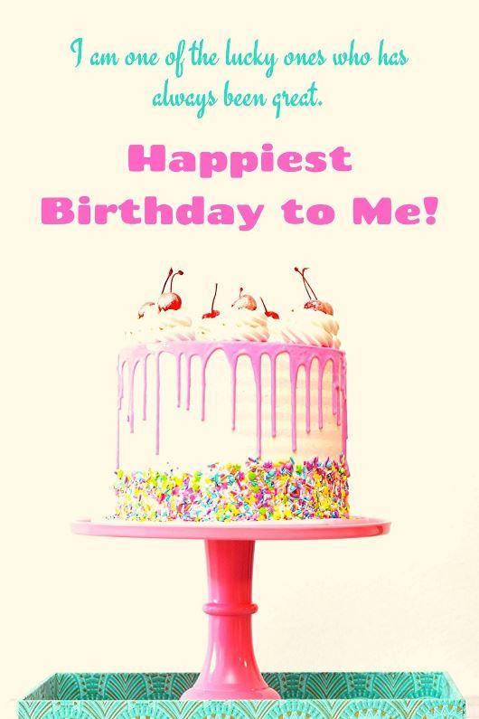 Best 200 Heartfelt Happy Birthday Wishes To Myself Dayli Wish