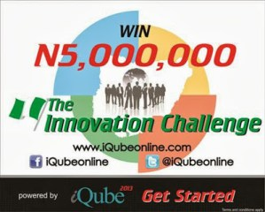WIN 5 MILLION NAIRA FROM 'IQUBE' INNOVATION CHALLENGE