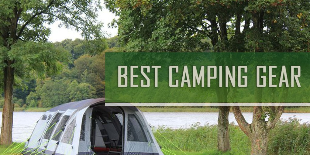 Best Camping Gear of 2018 – Essential Outdoor Gears and Gadgets