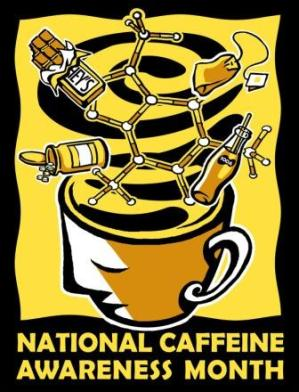 National Caffeine Awareness Month