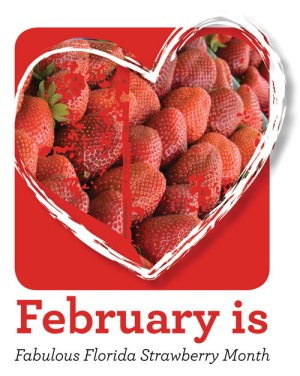 February is Fabulous Florida Strawberry Month - 1 2 3. February is Fabulous