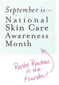 It's National Skin Care Awareness Month!