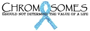 Trisomy Awareness Month - IS TRISOMY AWARENESS MONTH