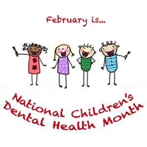 National Children's Dental Health Month - Did you know that February is the month for?