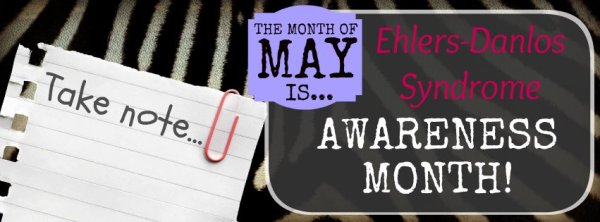 Inside Thoughts: May is Ehlers Danlos Awareness Month