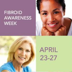 Fibroid Awareness Week April 23-27 - Educating Women About Fibroids