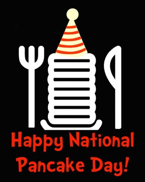 National Pancake Week - is today may 7 national teachers day?