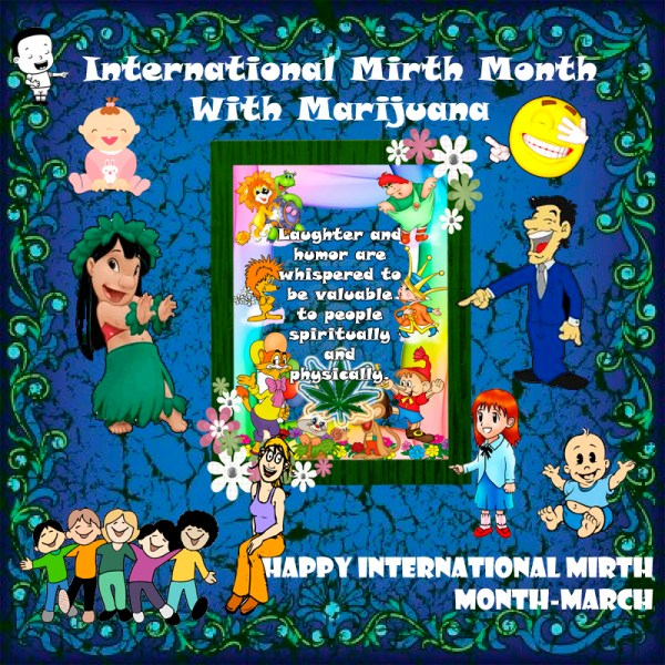 International Mirth Month With Marijuana « Medical Marijuana ...