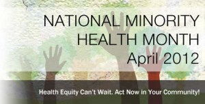 National Minority Health Month - Is this world circumcision month?