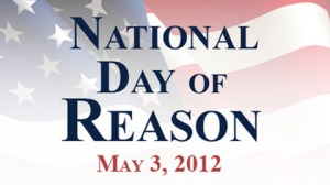 National Day of Reason - National Day of REASON in response to National Day of Prayer; what do you think?