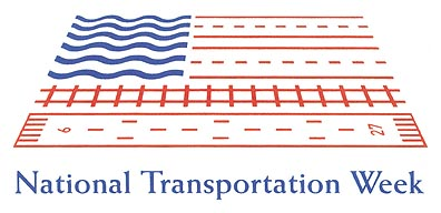 The Week of May 13-19 is National Transportation Week.... What ya gonna do?