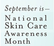 September is National Skin Care Awareness Month!