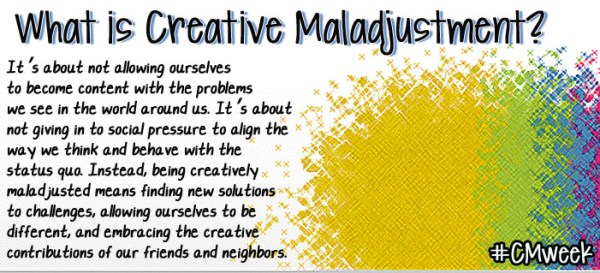 Creative Maladjustment Week