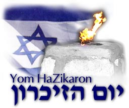 Yom HaZiKaron Day - True or False: Israel should Celebrate their Memorial Day Yom HaZikaron Sunday April 18, 2010?