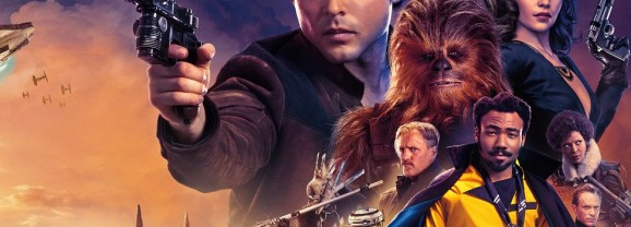Solo – A Star Wars Story (dir. by Ron Howard)
