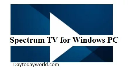 SPECTRUM TV FOR WINDOWS 10