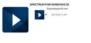 SPECTRUM TV FOR WINDOWS 10