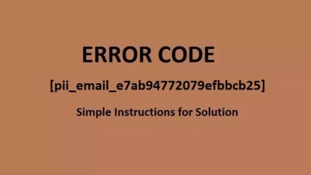 How to fix [pii_email_e7ab94772079efbbcb25] Error in email