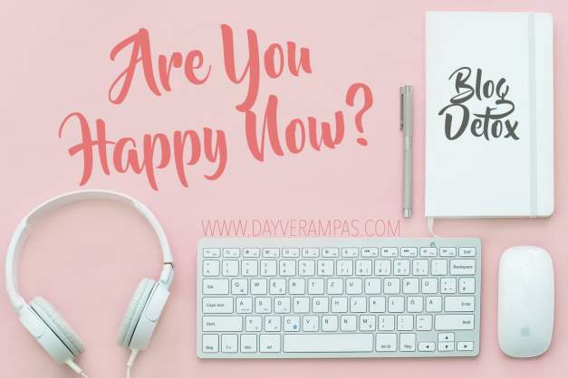Blog Detox: Are You Happy Now?