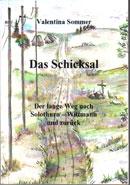 """Das Schicksal. Der lange Weg nach Solothurn-Wittmann und zurück "" (Судьба. Длинная дорога на Золотурн-Виттманн и назад)."